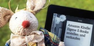 Frohe Ostern: Selfpublishing-Ratgeber zum halben Preis und Kindle mit Gutschein