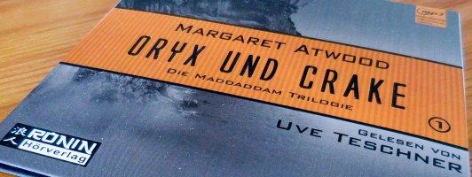 Das Hörbuch »Oryx und Crake« der kanadischen Schriftstellerin Margaret Atwood