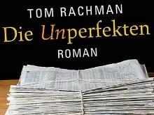 Tom Rachman: Die Unperfekten