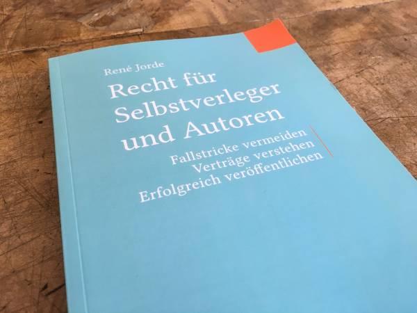 Buchtipp: »Recht für Selbstverleger und Autoren« von René Jorde 1