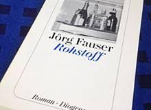 Rohstoff: Vergessen Sie Jörg Fauser nicht, denn irgendein Mexiko brauchen wir alle! 1