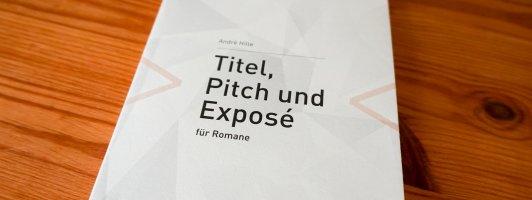André Hille: Titel, Pitch und Exposé für Romane