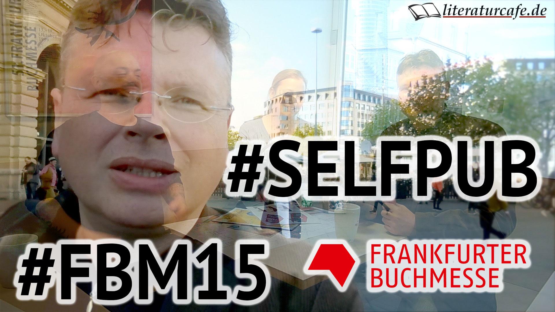 Self-Publishing auf der Frankfurter Buchmesse 2015 #FBM15 #SELFPUB