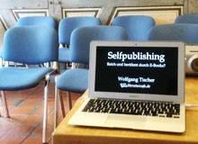 Self-Publishing-Seminar in Karlsruhe: Eigene E-Books erstellen und verkaufen [ausgebucht]