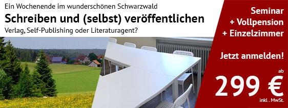 Jetzt anmelden zum Publishing-Seminar im Schwarzwald. Ab 299 Euro (Einzelzimmer + Vollpension)