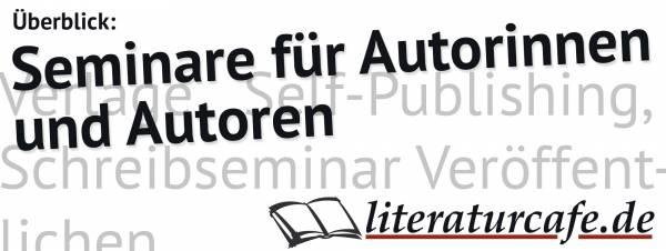 Unsere Seminare für Autorinnen und Autoren im Überblick