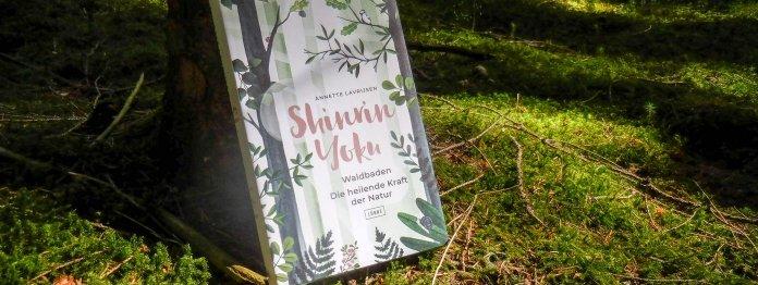 Das Buch »Waldbaden - Shinrin Yoku« von Annette Lavrijsen