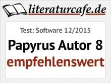 Testsiegel: Software 12/2015 - Papyrus Autor 8: empfehlenswert