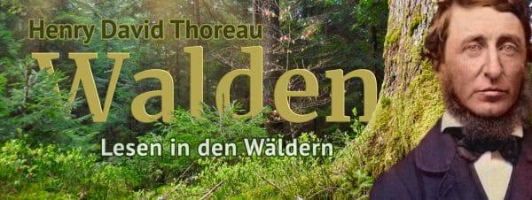 Walden - Das Lesen in den Wäldern. Mit Thoreau.