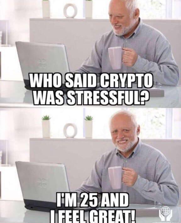 Meme: Who said Crypto was stressful?