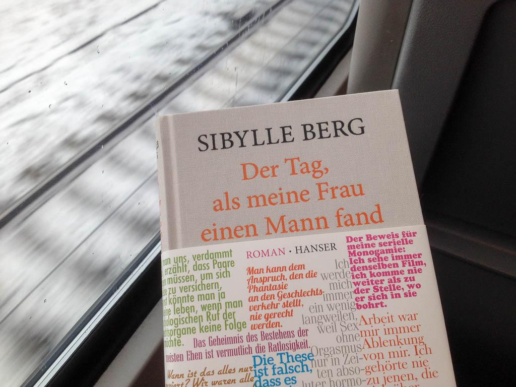 Sibylle Berg: Der Tag, an dem meine Frau einen Mann fand