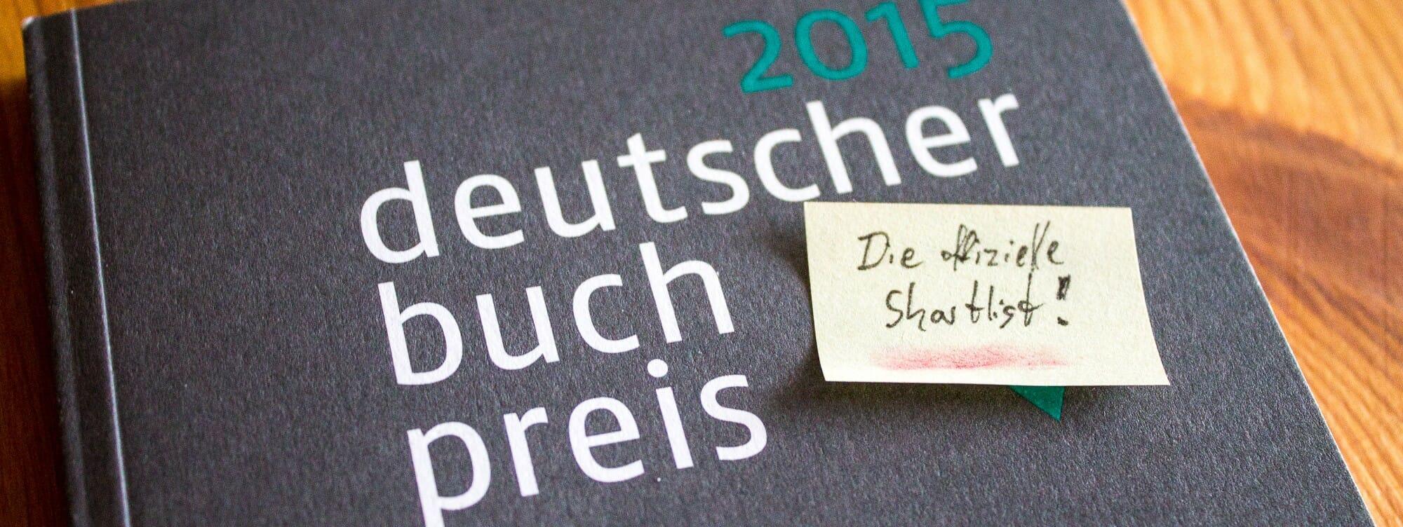 Deutscher Buchpreis 2015: Die offizielle Shortlist ist da