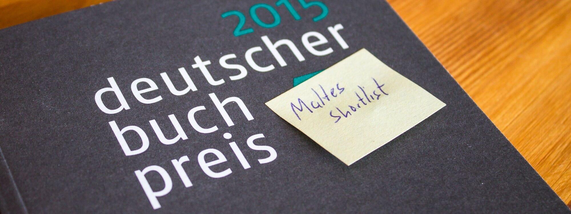 Deutscher Buchpreis 2015: Die Auswahl von Malte Bremer