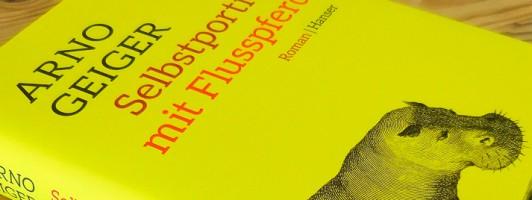 Arno Geiger: Selbstportrait mit Flusspferd