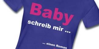 Neues T-Shirt-Motiv: Baby schreib mir ...